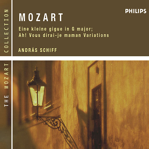 Play & Download Mozart: Eine Kleine Gigue in G major; Ah! Vous dirai-je maman Variations by András Schiff | Napster