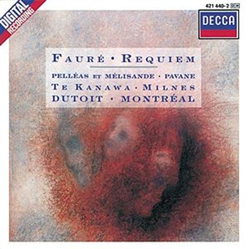 Fauré: Requiem; Pelléas et Mélisande; Pavane for Orchestra and Choir by Various Artists