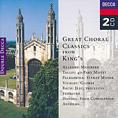 Play & Download Great Choral Classics from King's by Various Artists | Napster