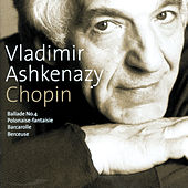 Play & Download Chopin: Ballade No.4; Polonaise-Fantaisie; Barcarolle; Berceuse by Vladimir Ashkenazy | Napster