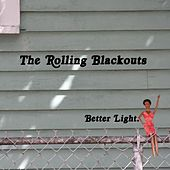 Better Light by Rolling Blackouts