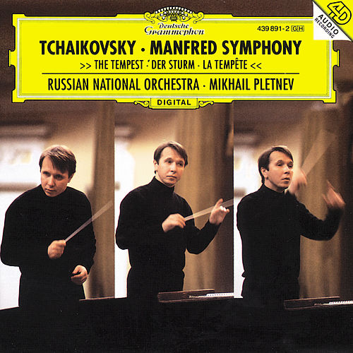 Tchaikovsky: Manfred Symphony; The Tempest by Russian National Orchestra