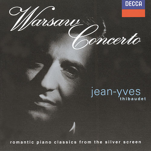 Play & Download Warsaw Concerto - romantic piano classics from the silver screen by Jean-Yves Thibaudet | Napster