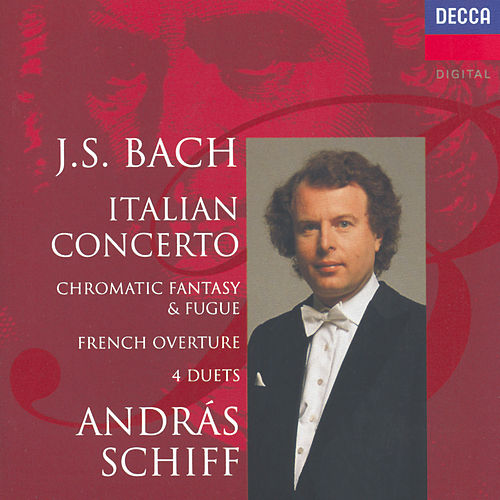 Play & Download Bach, J.S.: Italian Concerto; Four Duets; French Overture etc. by András Schiff | Napster