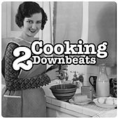 Cooking Downbeats, Vol. 2 by Various Artists
