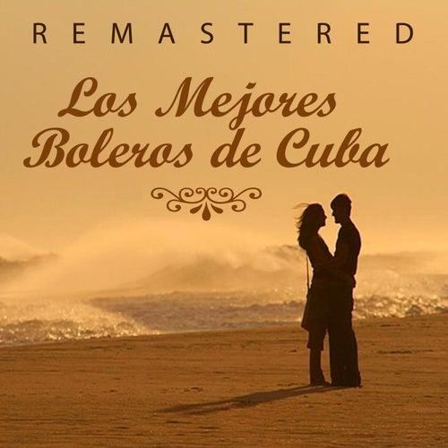 Play & Download Los mejores boleros de Cuba by Various Artists | Napster