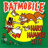 Play & Download Hard Hammer Hits by Batmobile | Napster