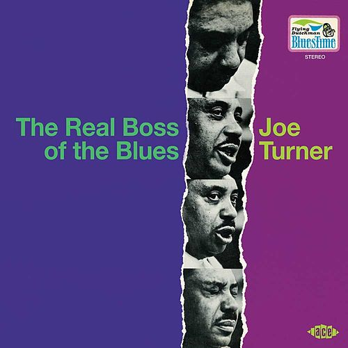 Play & Download The Real Boss Of The Blues by Big Joe Turner | Napster