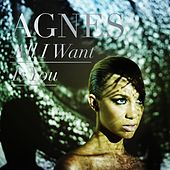 Play & Download All I Want Is You by Agnes | Napster