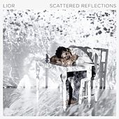 Play & Download Scattered Reflections by Lior | Napster