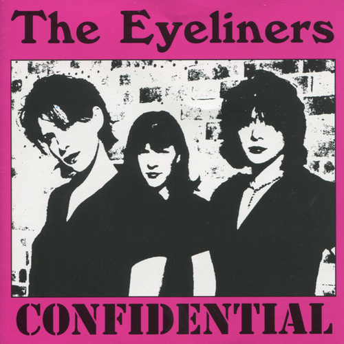 Confidential by The Eyeliners