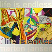 Life Is Endless by Marten Jansen