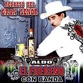 Regreso Del Gran Senor - Con Banda by Various Artists