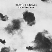 For All We Know (EP) by Brother