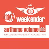 Ideal Tidy Weekender Anthems: Volume 3 - EP by Various Artists
