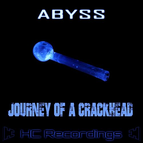 Play & Download Journey Of A Crackhead by Abyss | Napster