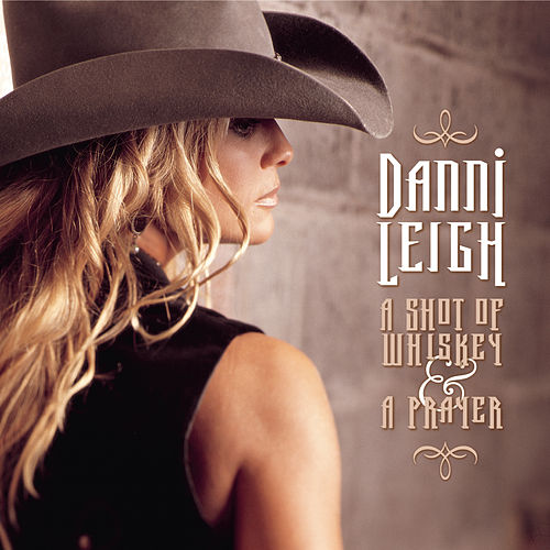 Play & Download A Shot Of Whiskey & A Prayer by Danni Leigh | Napster