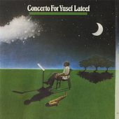 Play & Download Concerto For Yusef Lateef by Yusef Lateef | Napster