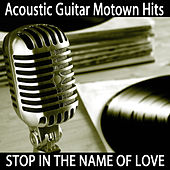 Play & Download Acoustic Guitar Motown Hits - Stop in the Name of Love by The O'Neill Brothers Group | Napster