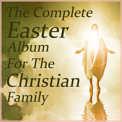 The Complete Easter Album for the Christian Family Featuring How Great Thou Art, The Lord's Prayer, The Water Is Wide, On Eagle's Wings, + More! by Music Box Angels