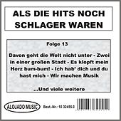 Play & Download Als die Hits noch Schlager waren Folge 13 by Various Artists | Napster