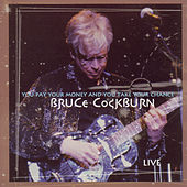 You Pay Your Money And You Take...Live by Bruce Cockburn