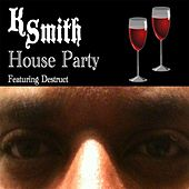 Play & Download House Party (feat. Destruct) by Kenneth Smith | Napster