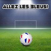 Allez Les Bleus! 20 chansons pour soutenir l'équipe de football de France by Various Artists