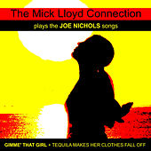 Play & Download The Mick Lloyd Connection Play the Joe Nichols Songs by The Mick Lloyd Connection | Napster