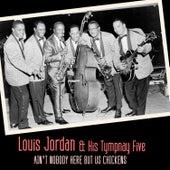 Ain't Nobody Here but Us Chickens von Louis Jordan
