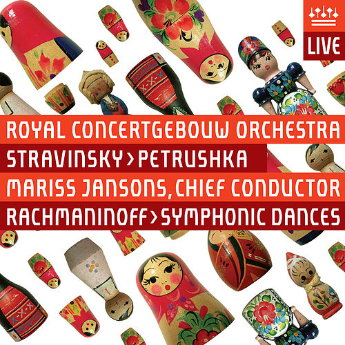 Play & Download Stravinsky: Petrushka  (1947 Version) - Rachmaninov: Symphonic Dances [Live] by Royal Concertgebouw Orchestra | Napster