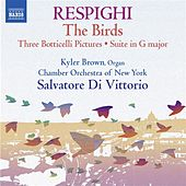 Play & Download Respighi: Suite in G Major, P. 58, Trittico botticelliano, The Birds, & Serenata by Various Artists | Napster