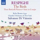 Respighi: Suite in G Major, P. 58, Trittico botticelliano, The Birds, & Serenata by Various Artists