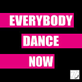 Everbody Dance Now by Various Artists