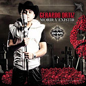 Play & Download Morir Y Exsistir En Vivo by Gerardo Ortiz | Napster