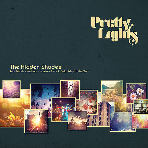 Play & Download The Hidden Shades by Pretty Lights | Napster
