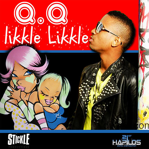 Likkle Likkle - Single by QQ