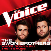 Play & Download Who's Gonna Fill Their Shoes by The Swon Brothers | Napster