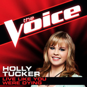 Play & Download Live Like You Were Dying by Holly Tucker | Napster