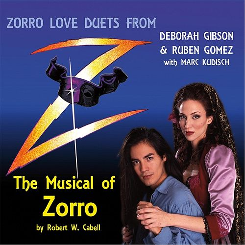 Play & Download Zorro Love Duets: The Musical of Zorro by Various Artists | Napster