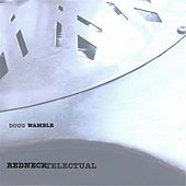 Play & Download Rednecktelectual by Doug Wamble | Napster