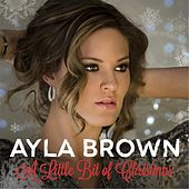 Play & Download A Little Bit of Christmas by Ayla Brown | Napster
