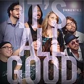 Play & Download It's All Good by Evangenitals | Napster