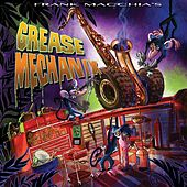 Play & Download Grease Mechanix by Frank Macchia | Napster