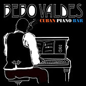 Play & Download Cuban Piano Bar by Bebo Valdes | Napster