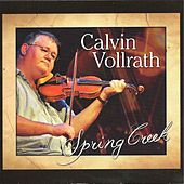Spring Creek by Calvin Vollrath