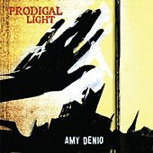 Play & Download Prodigal Light by Amy Denio | Napster