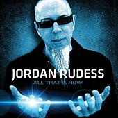 All That Is Now by Jordan Rudess