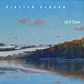 Play & Download Let It Snow by Kirsten DeHaan | Napster