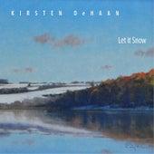 Let It Snow by Kirsten DeHaan